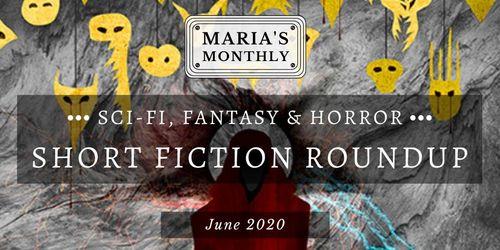 Sci fi   fantasy short fiction roundupjune %281%29