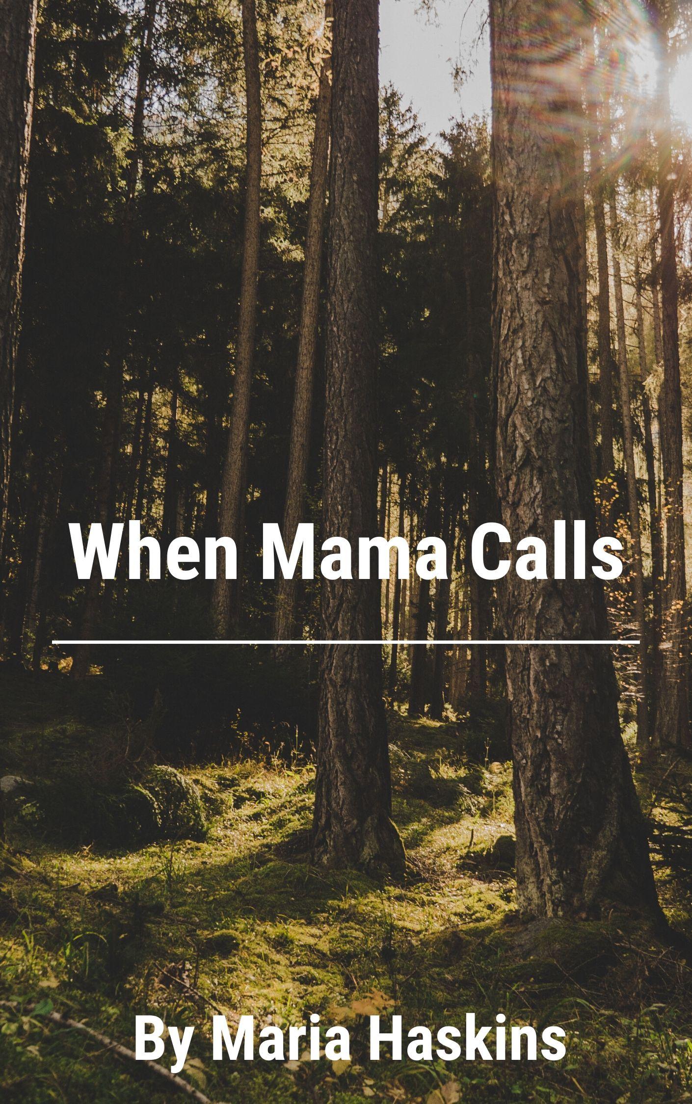 When mama calls