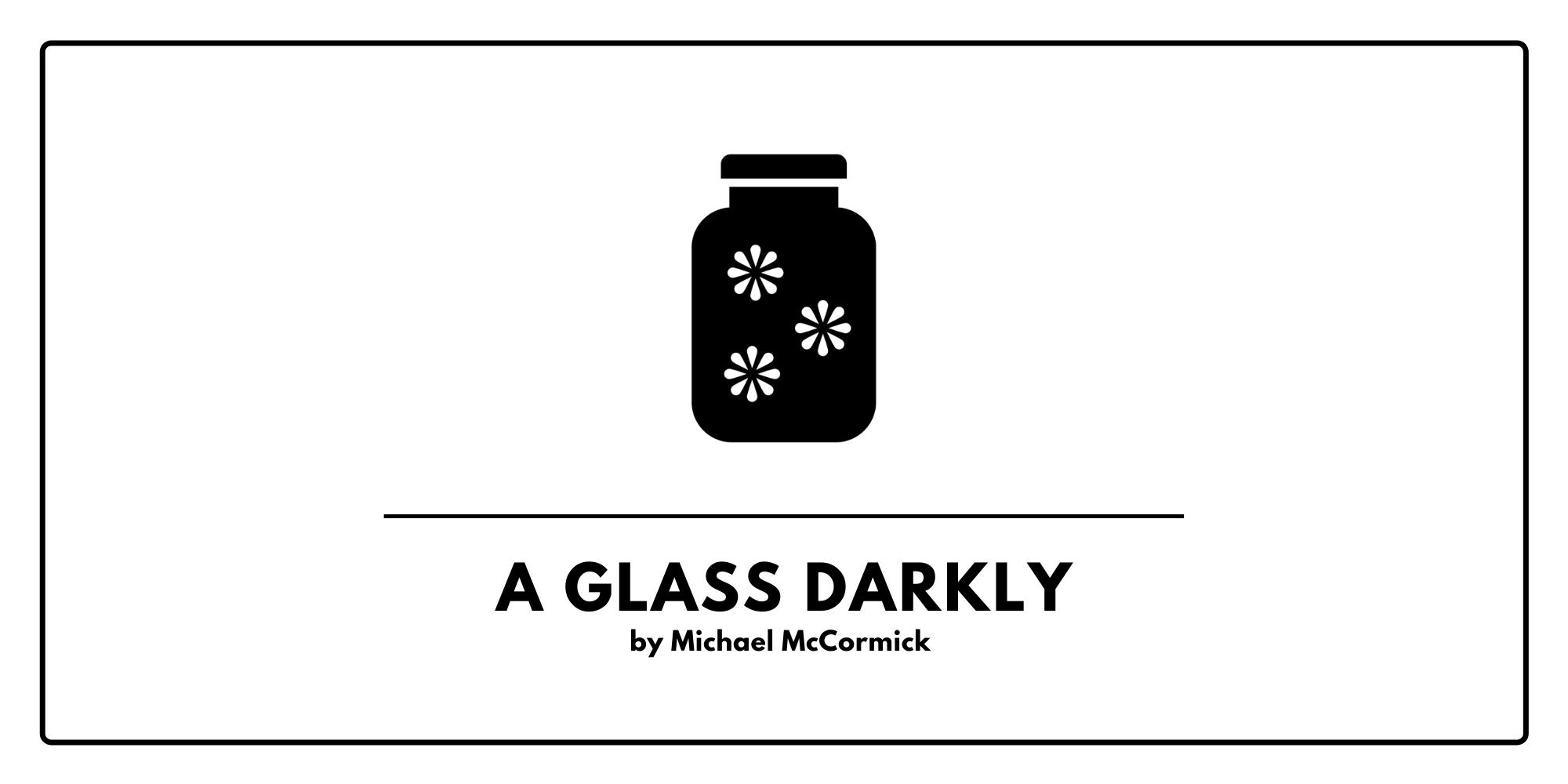 Glass darkly arcanist