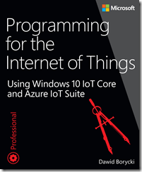 New book: Programming for the Internet of Things: Using Windows 10 IoT Core and Azure IoT Suite