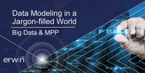 Data Modeling in a Jargon-filled World – Big Data & MPP
