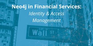 Financial Services & Neo4j: Identity & Access Management
