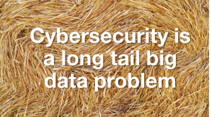 Solving Cyber at Scale: Cybersecurity is a Long Tail Big Data Problem