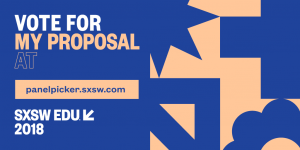 Please vote for our SXSWEdu sessions!