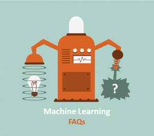 What is Machine Learning? And other FAQs we get...