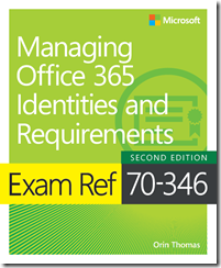 New book: Exam Ref 70-346 Managing Office 365 Identities and Requirements, 2nd Edition