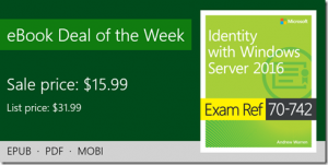 ebook deal of the week: Exam Ref 70-742 Identity with Windows Server 2016