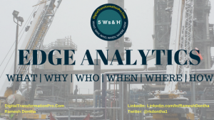 Edge Analytics - What, Why, When, Who, Where, How