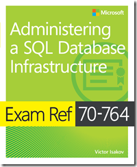 New book: Exam Ref 70-764 Administering a SQL Database Infrastructure