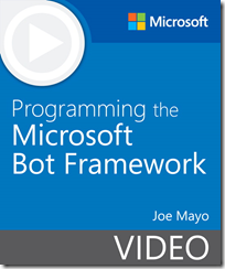 New video: Programming the Microsoft Bot Framework