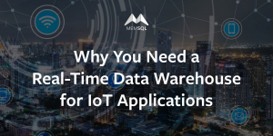 Why You Need a Real-Time Data Warehouse for IoT Applications