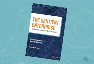 The Sentient Enterprise. Why Another Book on Analytics?