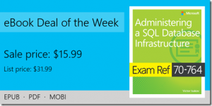 ebook deal of the week: Exam Ref 70-764 Administering a SQL Database Infrastructure