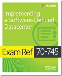 New book: Exam Ref 70-745 Implementing a Software-Defined Datacenter