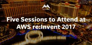 Five Sessions to Attend at AWS re:Invent 2017