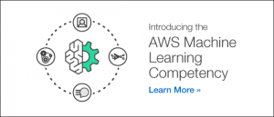 Introducing the AWS Machine Learning Competency