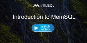 A Brief Introduction to MemSQL