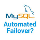 Failover for MySQL Replication (and others) - Should it be Automated?