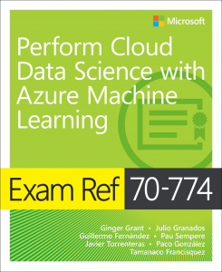 New book: Exam Ref 70-774 Perform Cloud Data Science with Azure Machine Learning