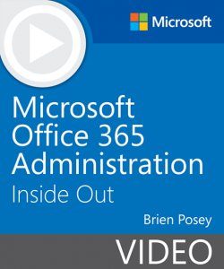 New video: Microsoft Office 365 Administration Inside Out