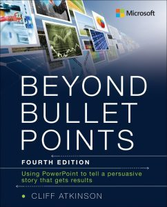 New book: Beyond Bullet Points: Using PowerPoint to tell a compelling story that gets results, 4th Edition
