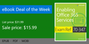 ebook deal of the week: Exam Ref 70-347 Enabling Office 365 Services, 2nd Edition