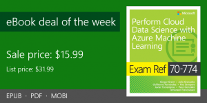 ebook deal of the week: Exam Ref 70-774 Perform Cloud Data Science with Azure Machine Learning