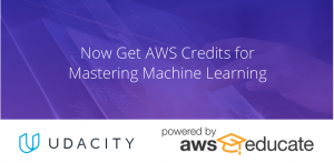 AWS Educate Members Now Receive Exclusive Access to Content on Udacity's Nanodegree Program on Machine Learning