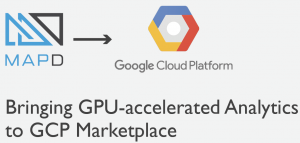 Bringing GPU-accelerated analytics to GCP Marketplace with MapD