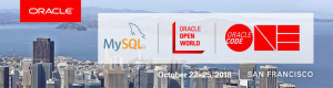 MySQL at Oracle Open World and Oracle Code One Oct 22-25 2018 !