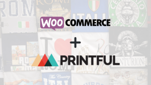Getting a T-Shirt Store with Printful Up and Running with WooCommerce