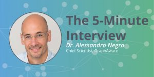 How to Know What You Know: 5-Minute Interview with Dr. Alessandro Negro, Chief Scientist at GraphAware