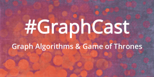 #GraphCast: Graph Algorithms & Game of Thrones