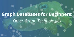 Graph Databases for Beginners: Other Graph Technologies