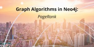 Graph Algorithms in Neo4j:  PageRank