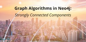 Graph Algorithms in Neo4j: Strongly Connected Components
