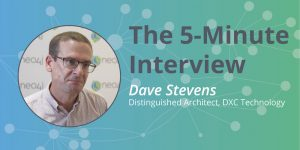 Dimensions of Digital Transformation: 5-Minute Interview with Dave Stevens
