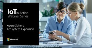 Azure Sphere ecosystem accelerates innovation