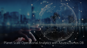 Planet scale operational analytics and AI with Azure Cosmos DB