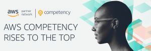 Team Up with AWS Competency Partners for Better Business and Bigger Results