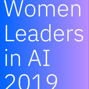Meet the women shaping the future of AI