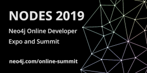 NODES 2019: Launching the Neo4j Online Developer Expo & Summit!