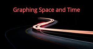 Graphing Space and Time