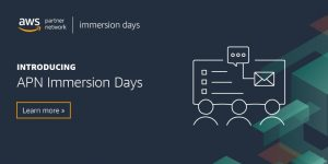 APN Partners Can Now Conduct AWS Immersion Day Workshops for Their Customers