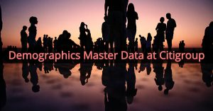 Demographics Master Data at Citigroup