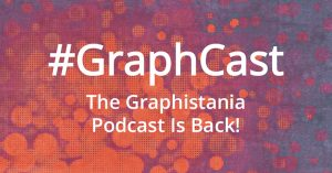 #GraphCast: The Graphistania Podcast Is Back!