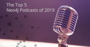 The Top 5 Neo4j Podcasts of 2019