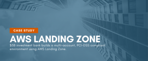 $3B Investment Bank Builds AWS Landing Zone with Logicworks