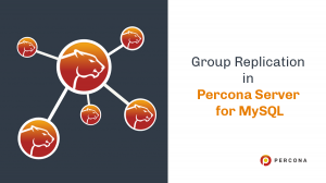 Group Replication in Percona Server for MySQL