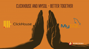 ClickHouse and MySQL – Better Together